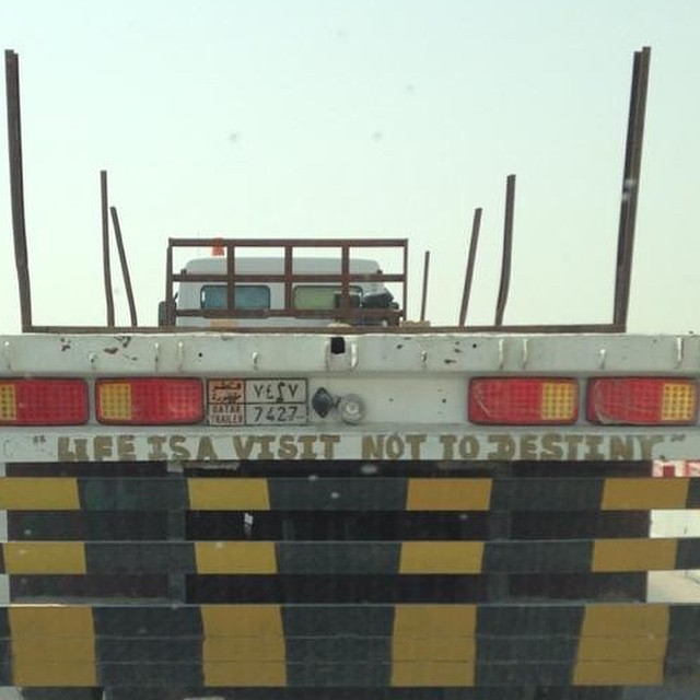 Wisdom everywhere #truck #qatar #trailer #signs #wisdom #habal